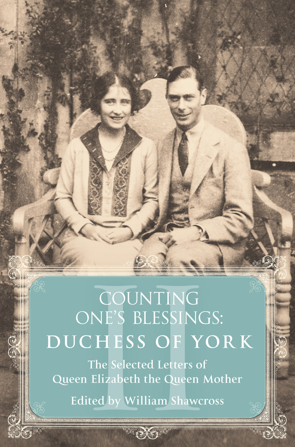 Duchess of York The Selected Letters of Queen Elizabeth the Queen Mother: Part 2
