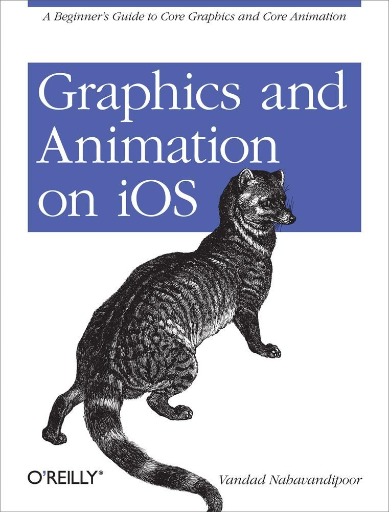 Graphics and Animation on iOS By: Vandad Nahavandipoor