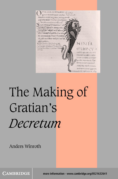 The Making of Gratian's <I>Decretum</I>