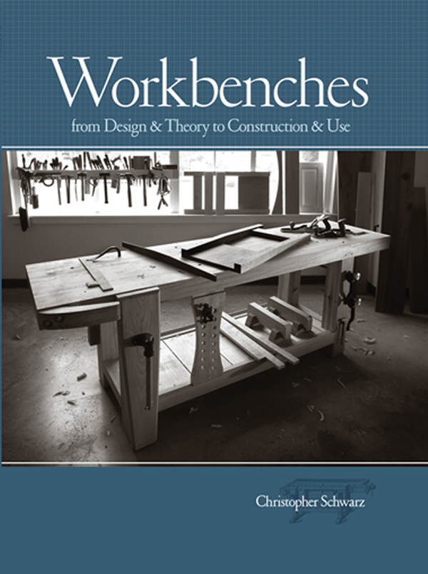 Workbenches From Design And Theory To Construction And Use