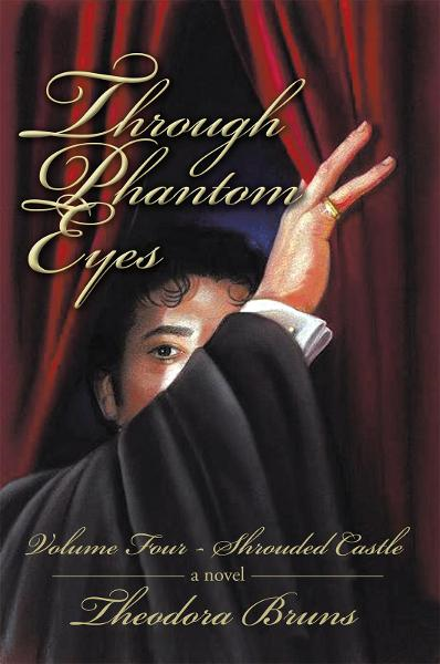 Through Phantom Eyes: Volume Four By: Theodora Bruns