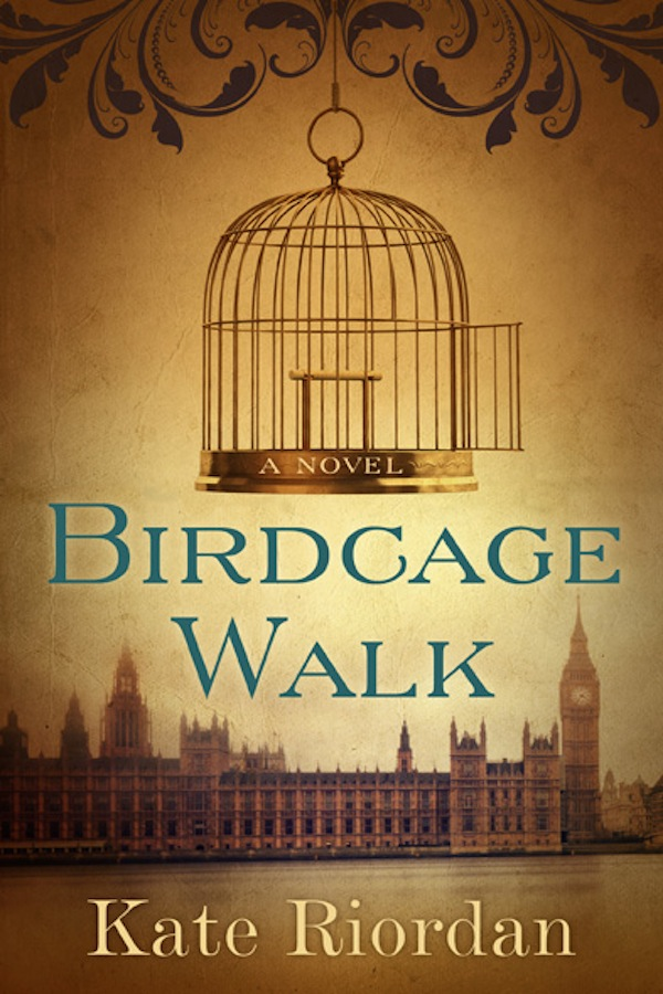 Birdcage Walk: A Novel By: Kate Riordan