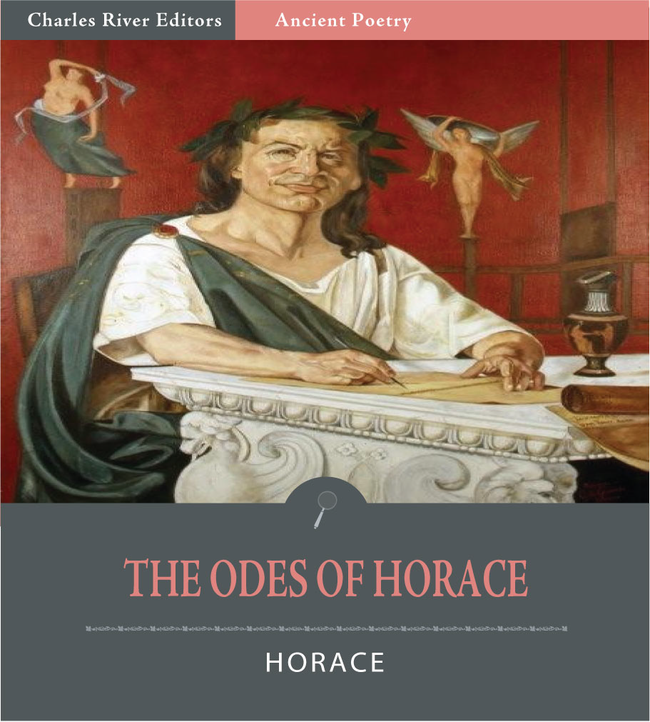The Odes of Horace (Illustrated Edition) By: Horace