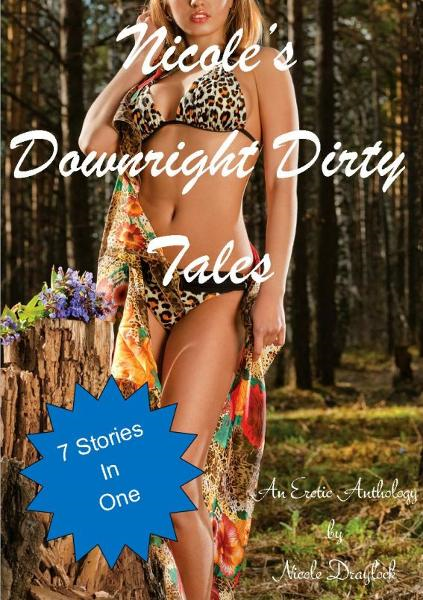 Nicole's Downright Dirty Tales: An Anthology