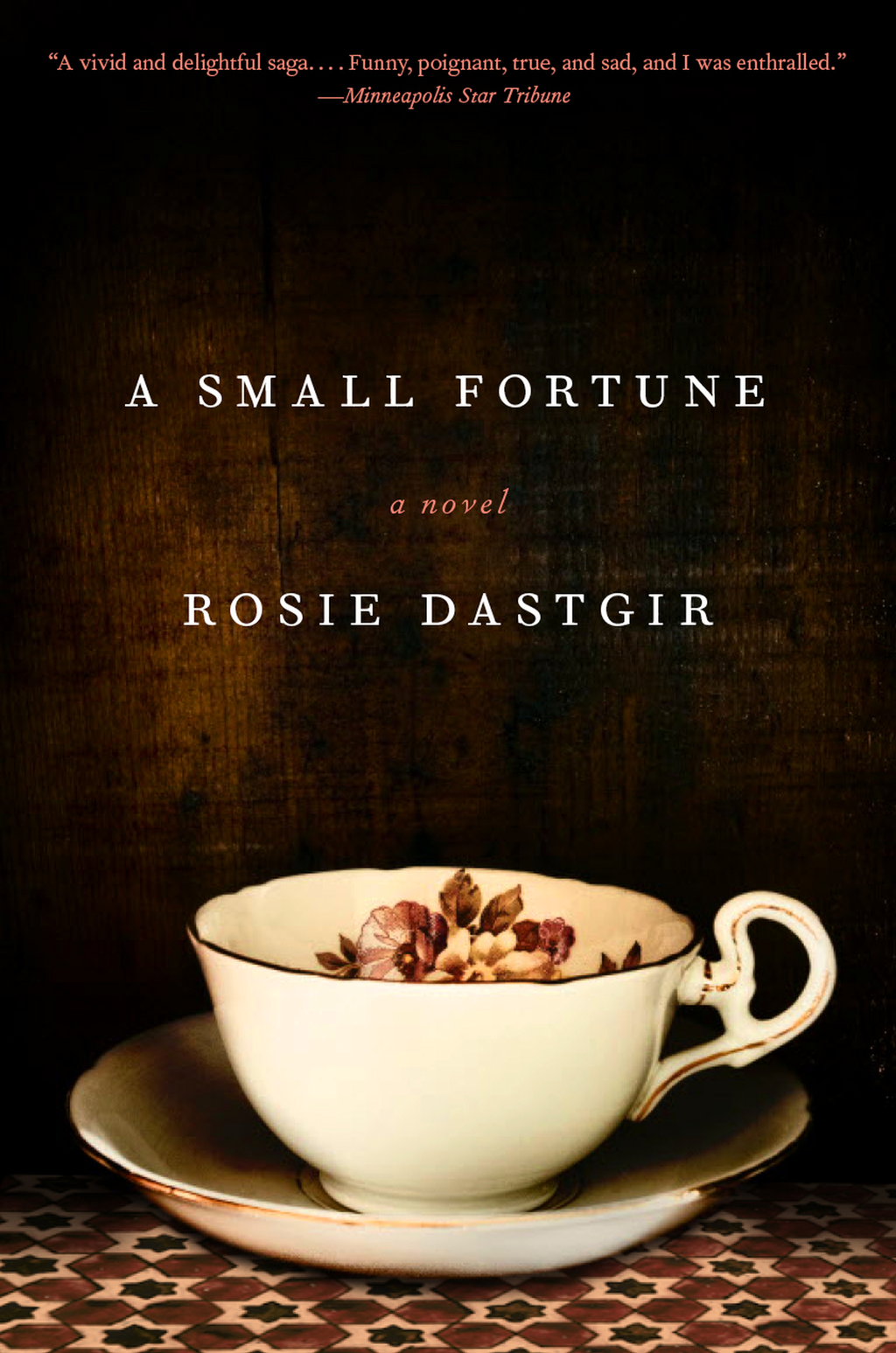 A Small Fortune By: Rosie Dastgir