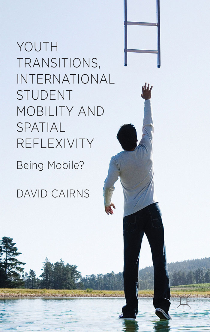 Youth Transitions,  International Student Mobility and Spatial Reflexivity Being Mobile?