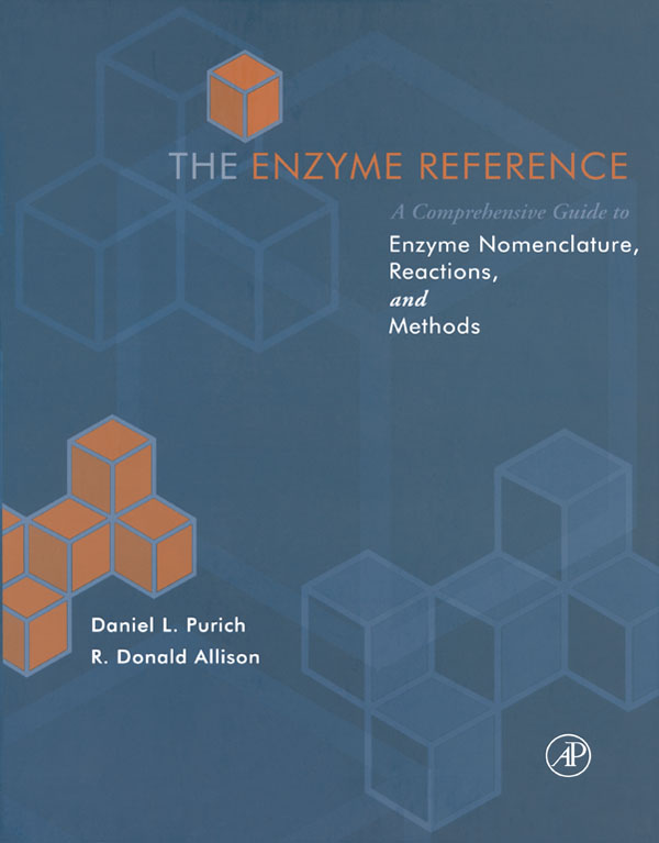 The Enzyme Reference A Comprehensive Guidebook to Enzyme Nomenclature,  Reactions,  and Methods
