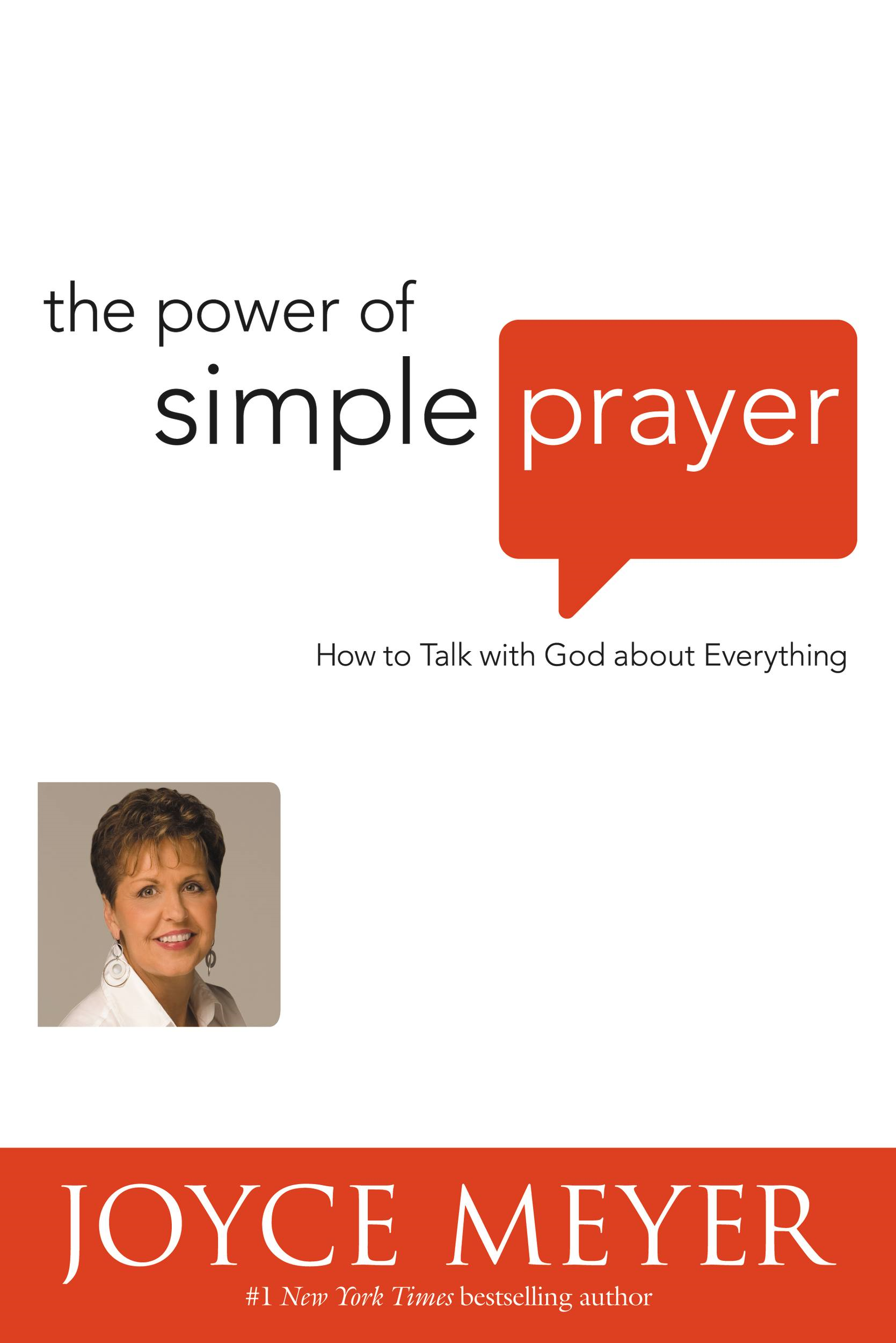 The Power of Simple Prayer By: Joyce Meyer