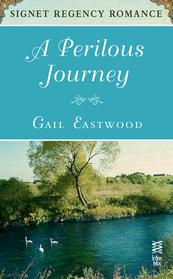 A Perilous Journey: Signet Regency Romance (InterMix) By: Gail Eastwood