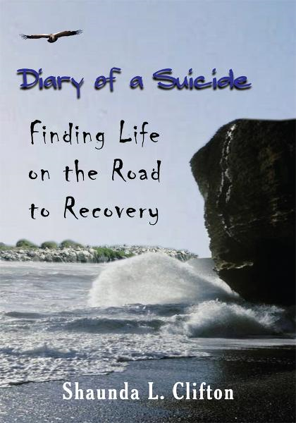 Diary of a Suicide By: Shaunda L. Clifton