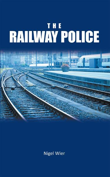 The Railway Police By: Nigel Wier