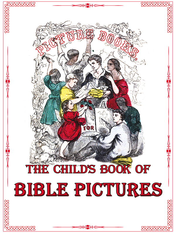The Child's Book of Bible Pictures