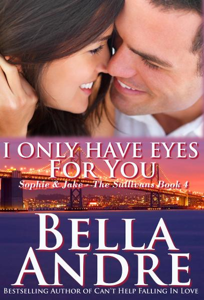 I Only Have Eyes For You By: Bella Andre