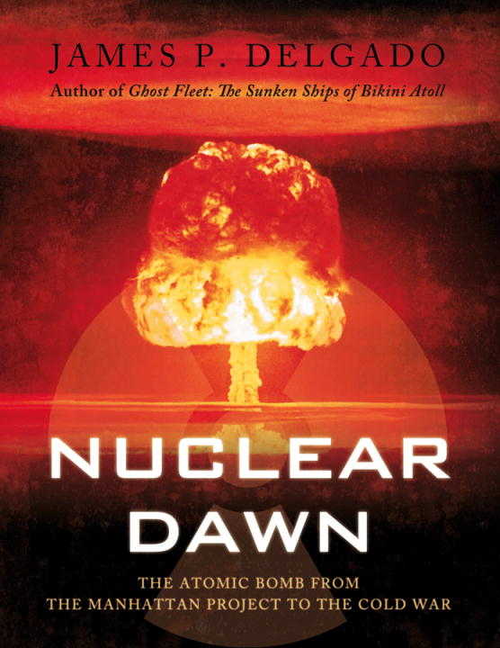 Nuclear Dawn By: James Delgado
