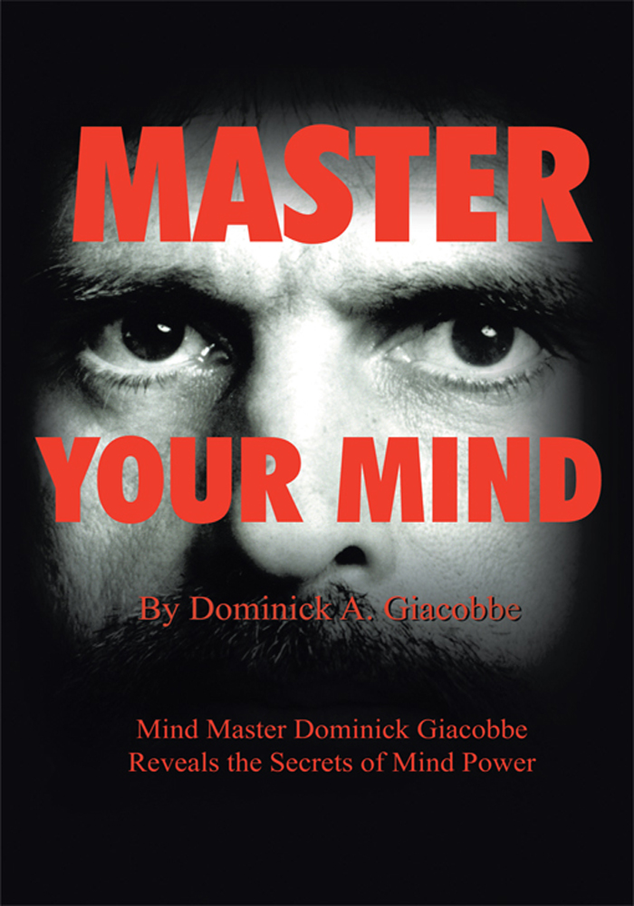 Master Your Mind By: Dominick A Giacobbe