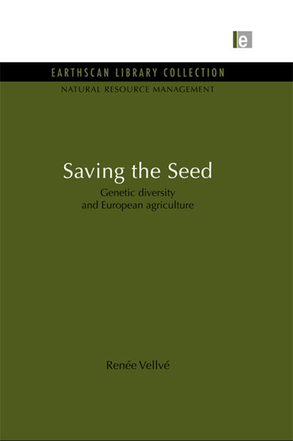 Saving the Seed Genetic diversity and European agriculture