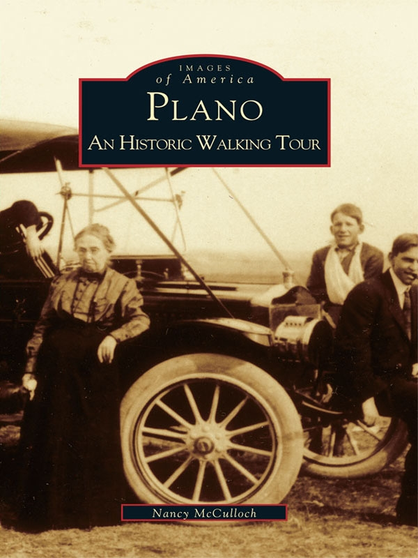 PlanoAn Historic Walking Tour By: Nancy McCulloch