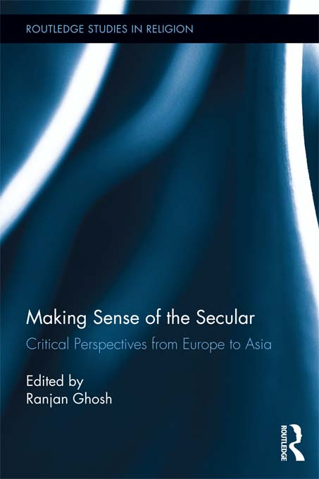 Making Sense of the Secular Critical Perspectives from Europe to Asia