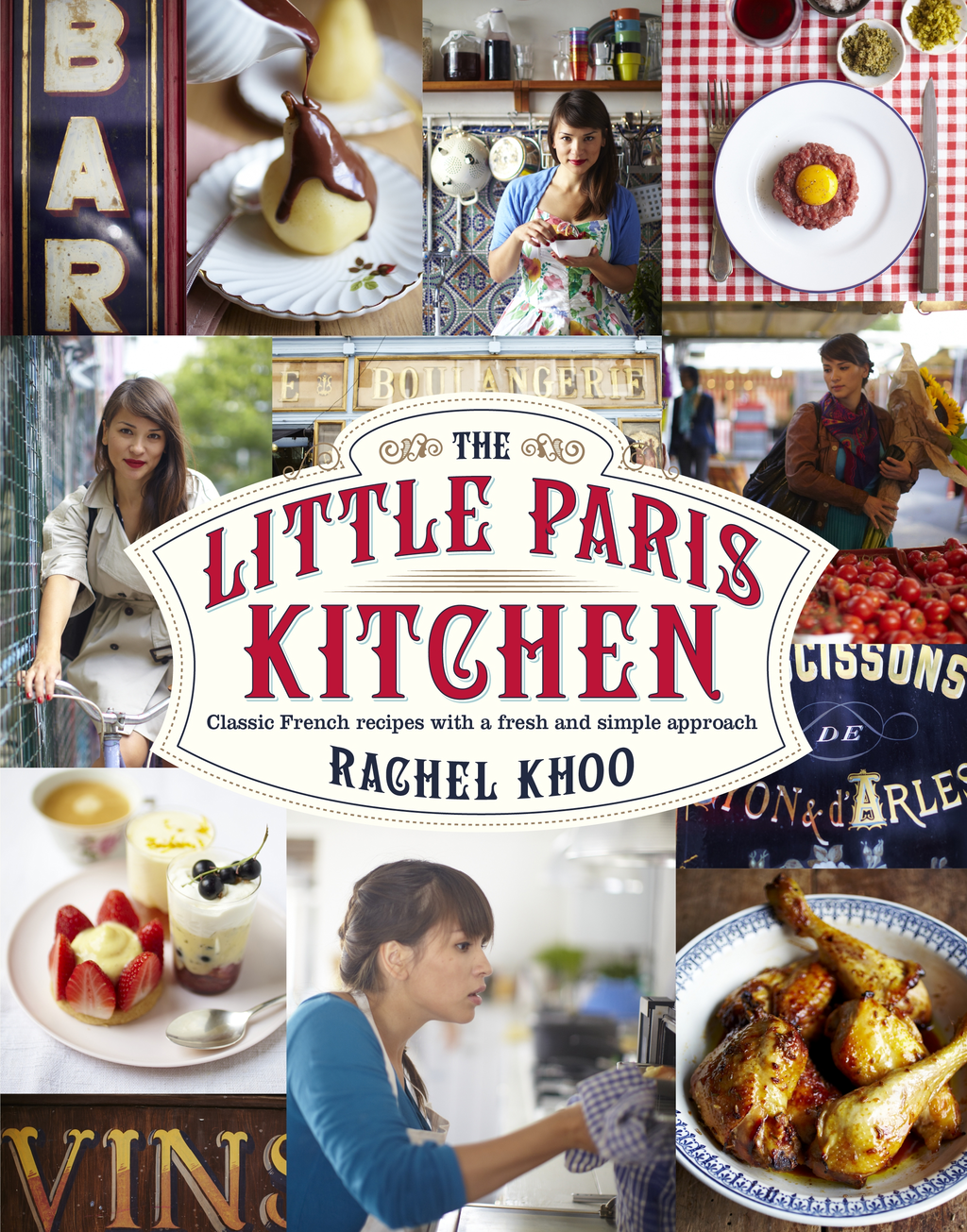 The Little Paris Kitchen Classic French recipes with a fresh and fun approach