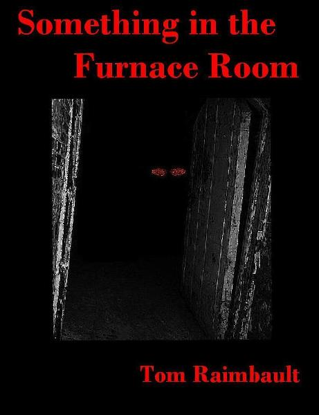 Something in the Furnace Room