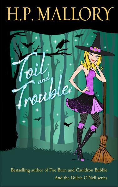 Toil and Trouble (Book 2 of the Jolie Wilkins Series) By: HP Mallory