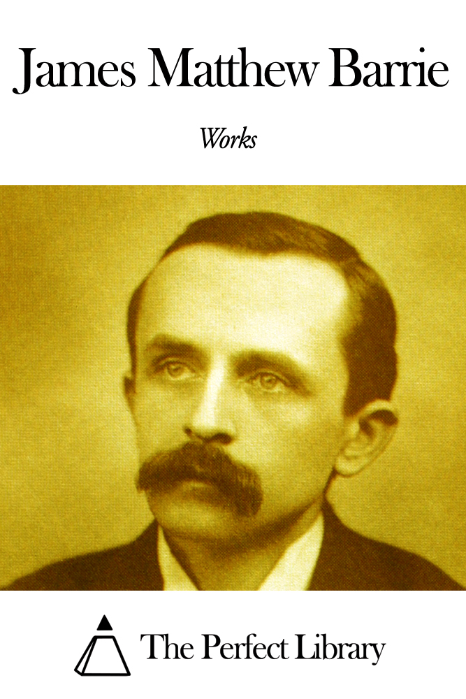 Works of James Matthew Barrie