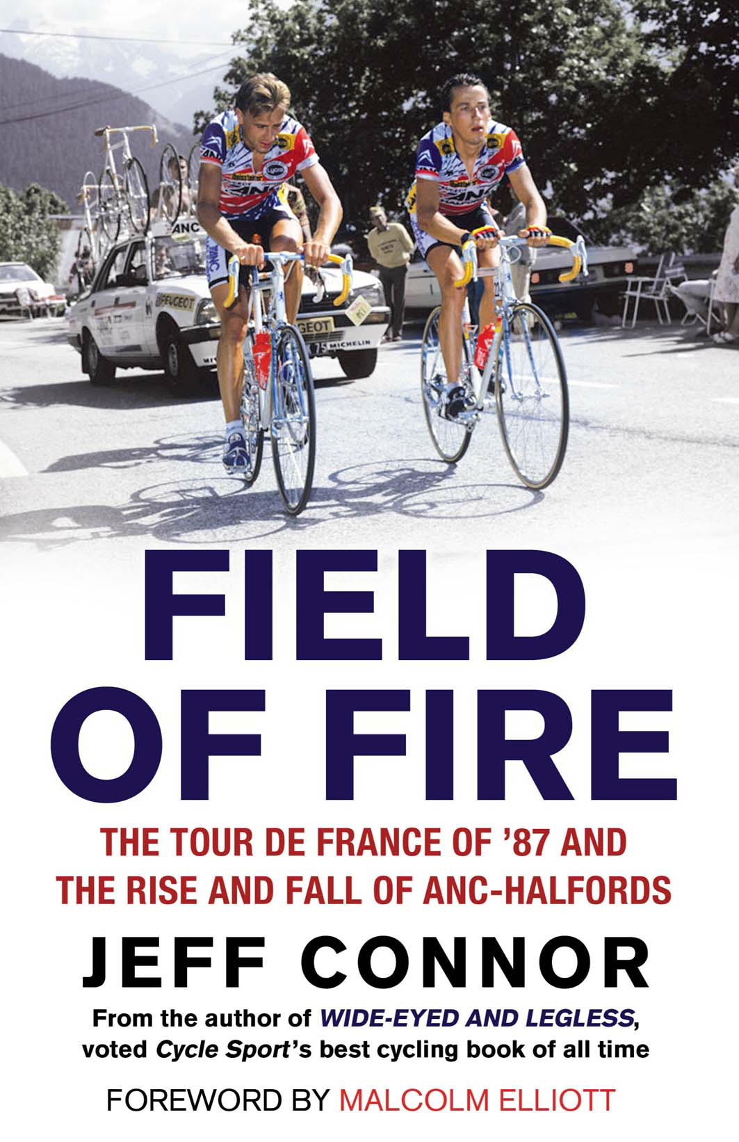 Field of Fire The Tour de France of '87 and the Rise and Fall of ANC-Halfords