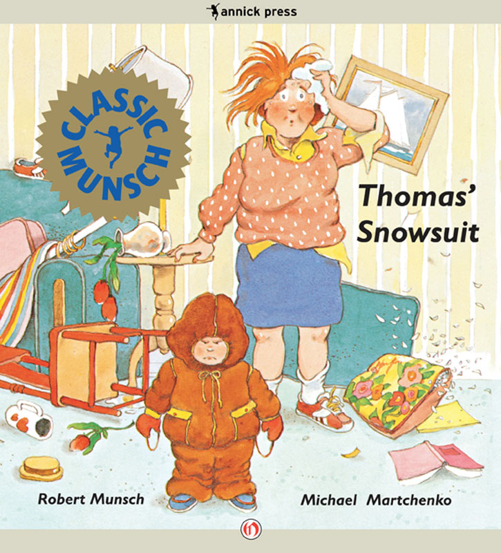 Thomas' Snowsuit By: Robert Munsch,Michael Martchenko