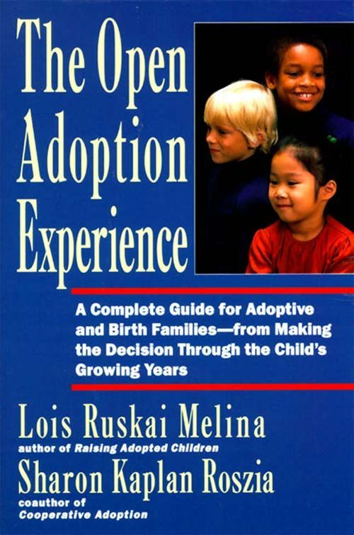 The Open Adoption Experience By: Lois Ruskai Melina