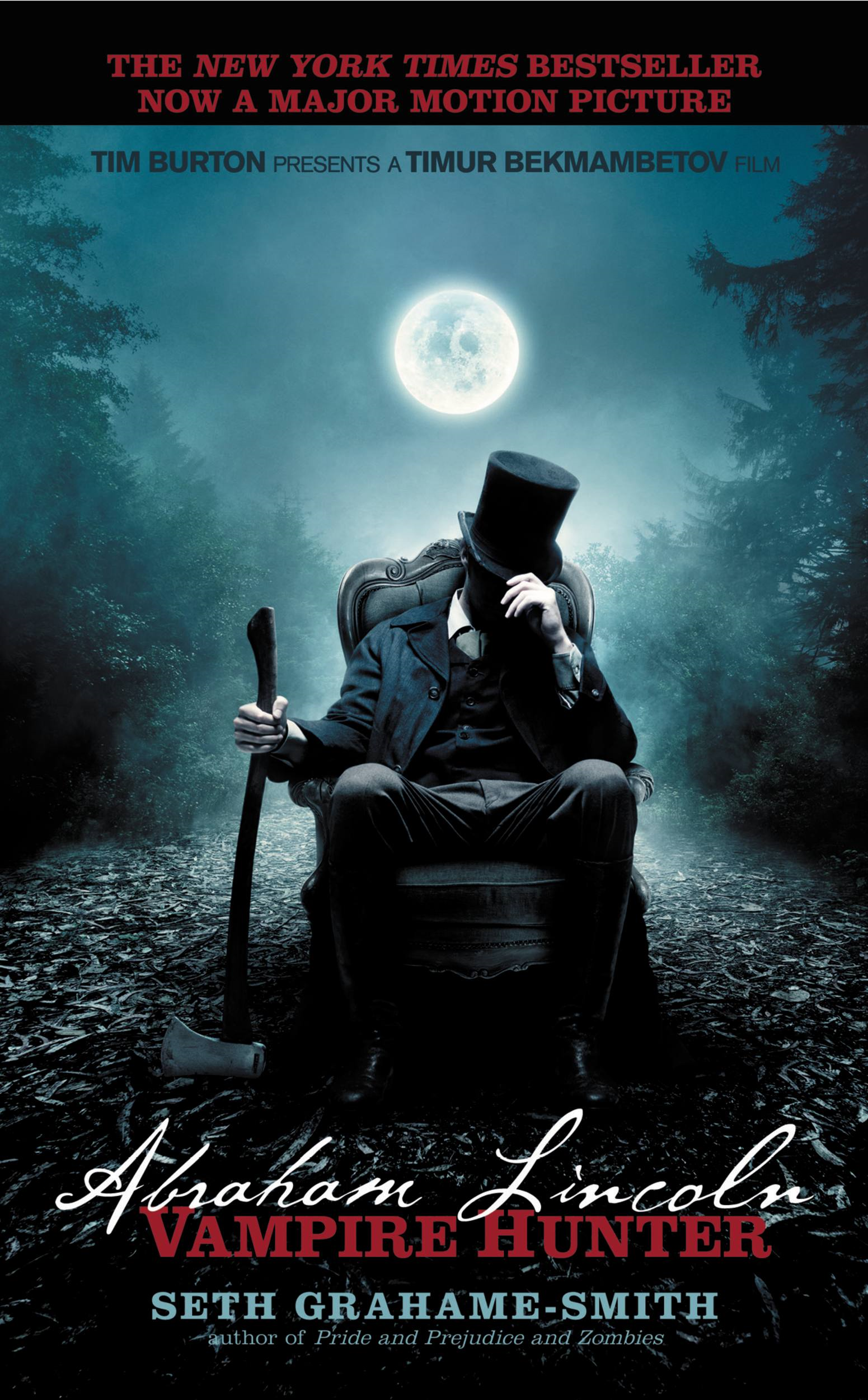 Abraham Lincoln: Vampire Hunter By: Seth Grahame-Smith