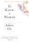 To Know a Woman By: Amos Oz