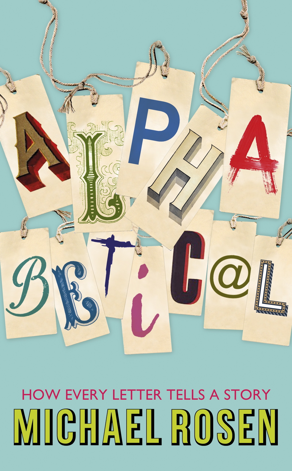 Alphabetical How Every Letter Tells a Story