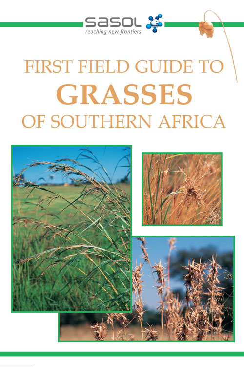 Sasol First Field Guide to Grasses of Southern Africa