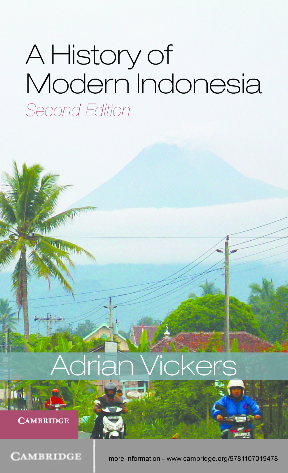 A History of Modern Indonesia By: Adrian Vickers