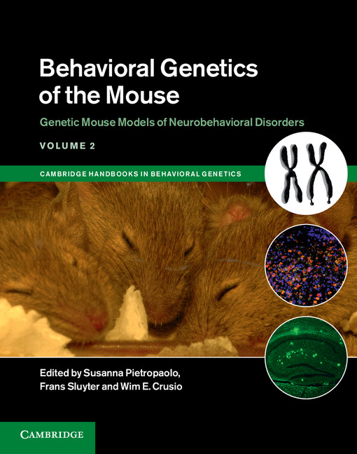 Behavioral Genetics of the Mouse: Volume 2,  Genetic Mouse Models of Neurobehavioral Disorders