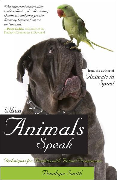 When Animals Speak By: Penelope Smith