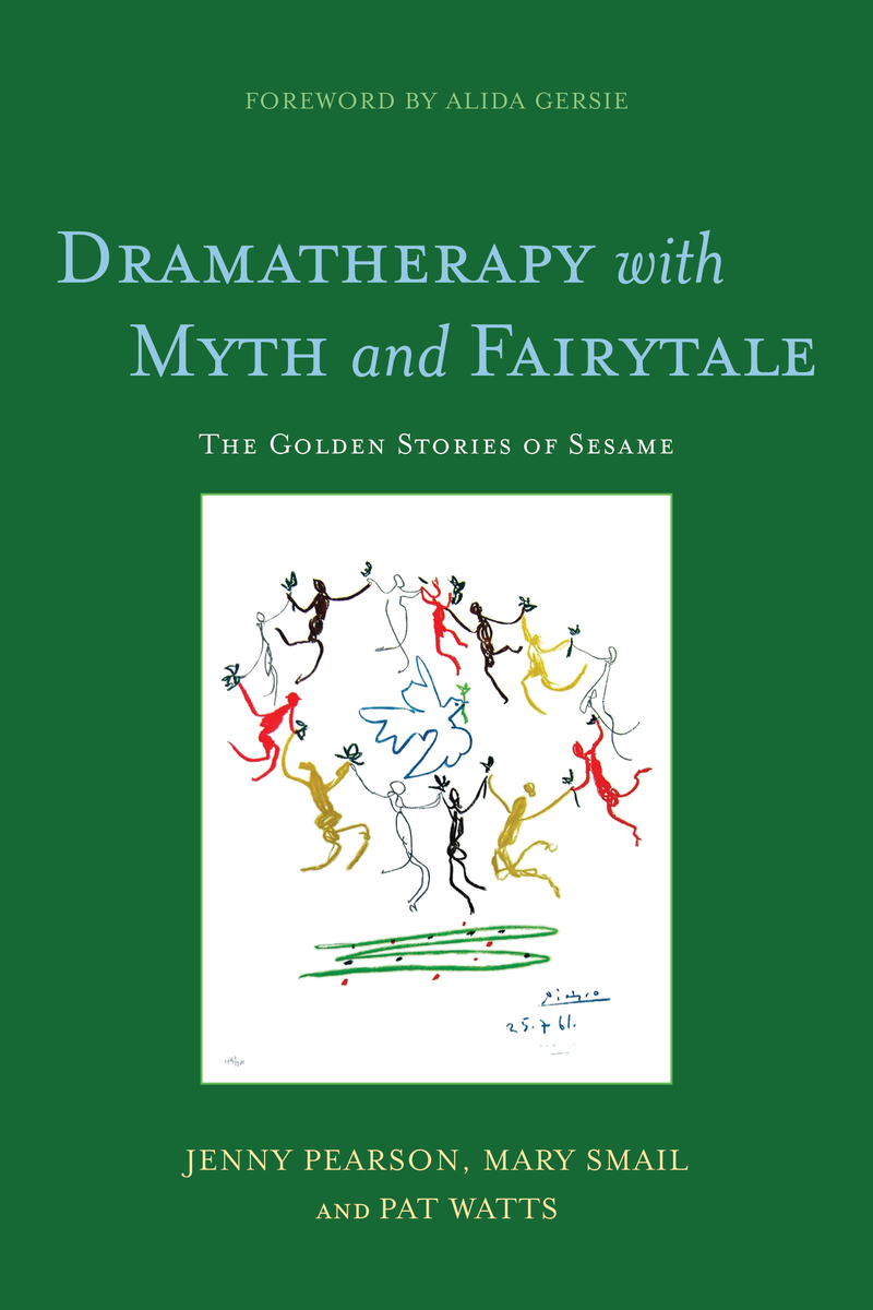 Dramatherapy with Myth and Fairytale The Golden Stories of Sesame