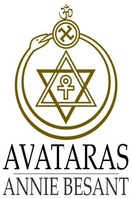 Avataras Four Lectures Delivered at the Twenty-Fourth Anniversary Meeting of the Theosophical Society at Adyar,  Madras,  December,  1899