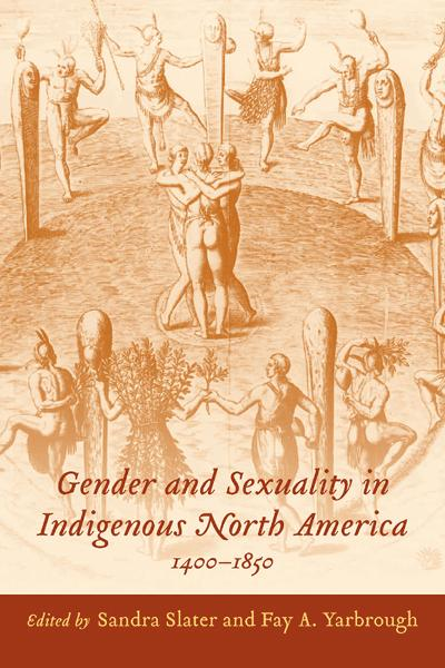 Gender and Sexuality in Indigenous North America, 1400-1850