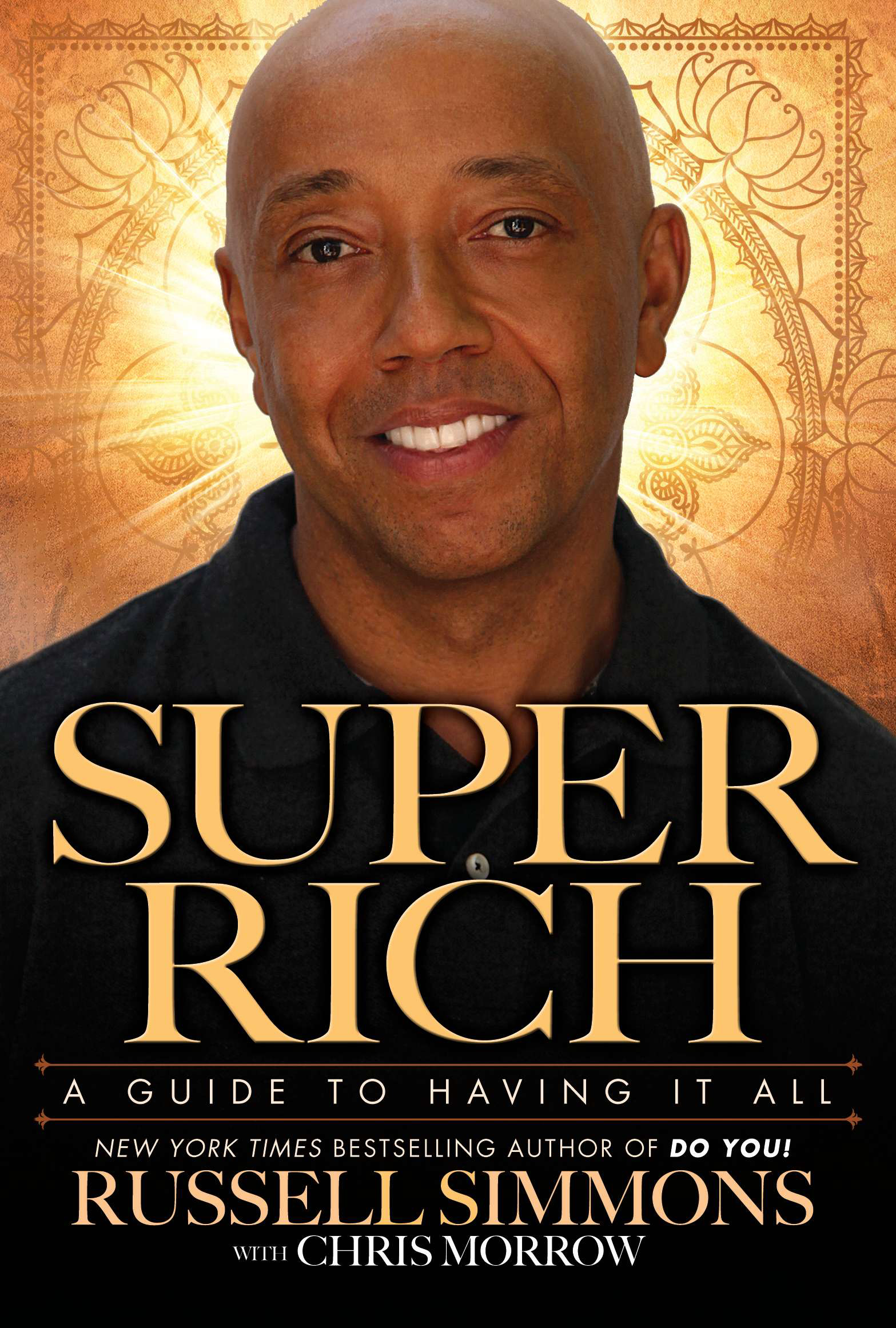 Super Rich: A Guide to Having It All By: Russell Simmons