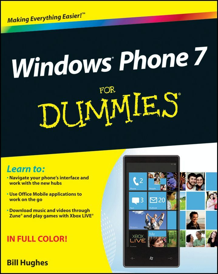 Windows Phone 7 For Dummies By: Bill Hughes
