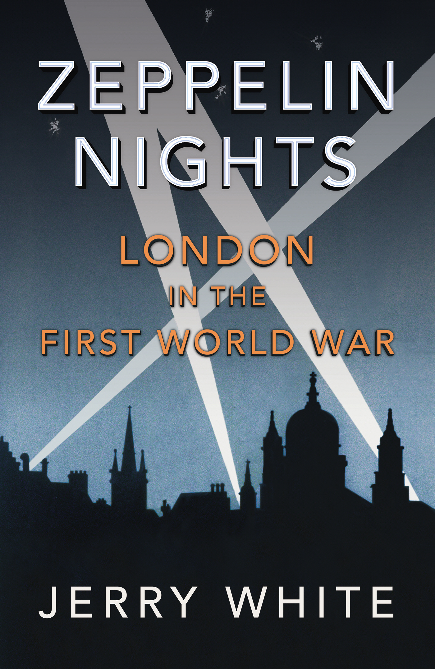 Zeppelin Nights London in the First World War