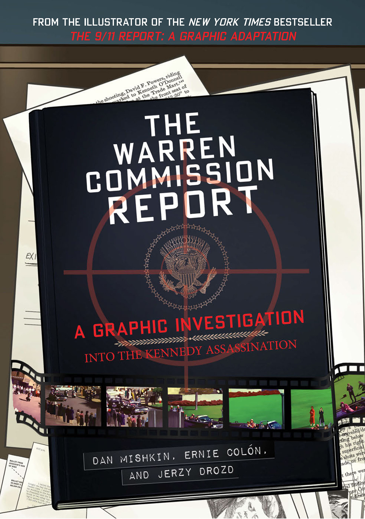 The Warren Commission Report A Graphic Investigation into the Kennedy Assassination