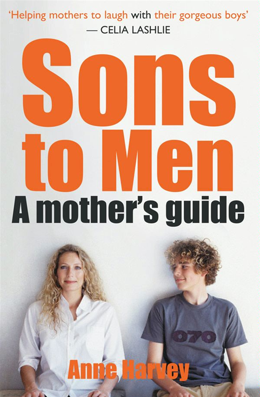Sons to Men: A Mothers Guide