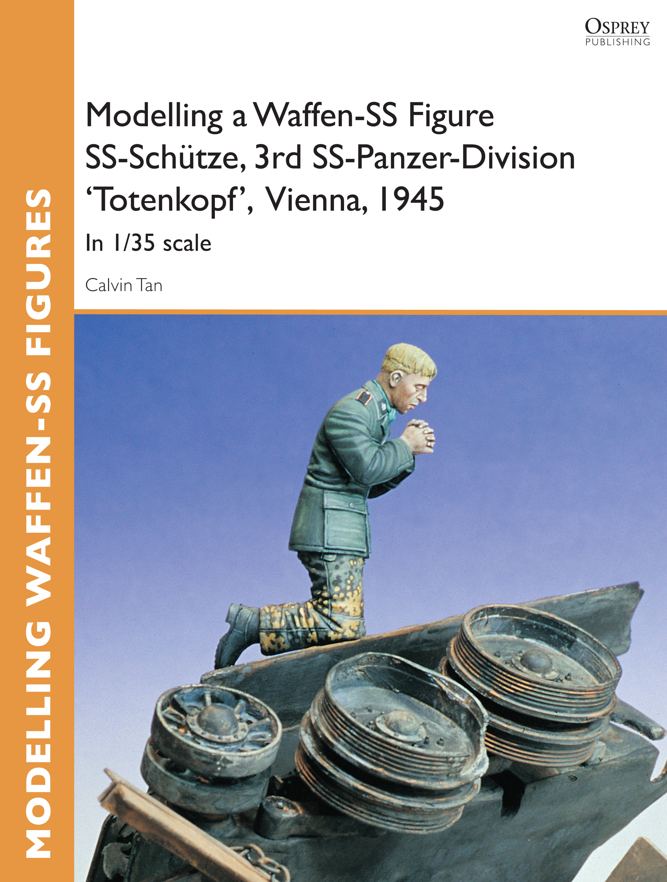 Modelling a Waffen-SS Figure SS-Sch�tze,  3rd SS-Panzer-Division 'Totenkopf' Vienna,  1945: In 1/35 scale