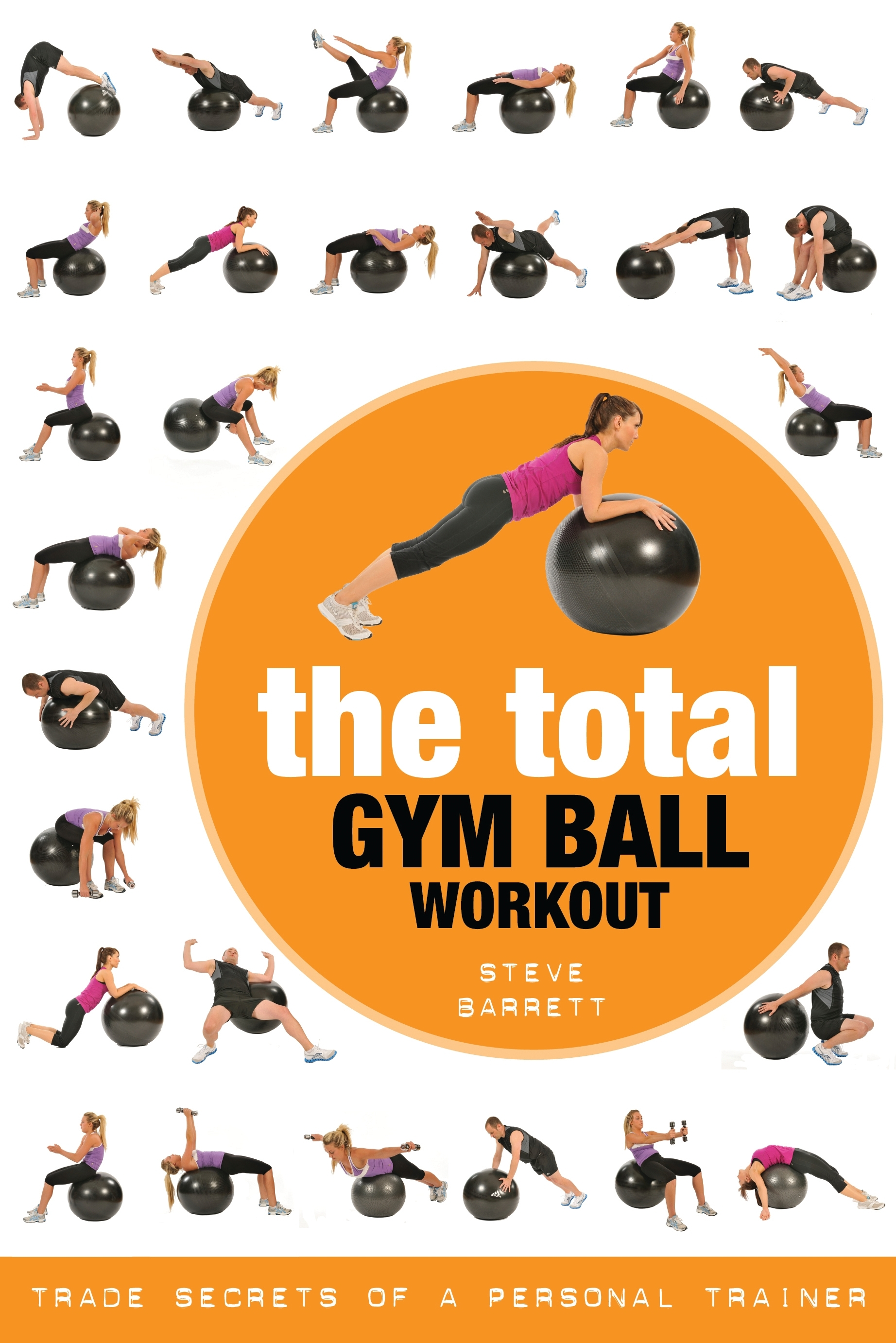 The Total Gym Ball Workout Trade Secrets of a Personal Trainer