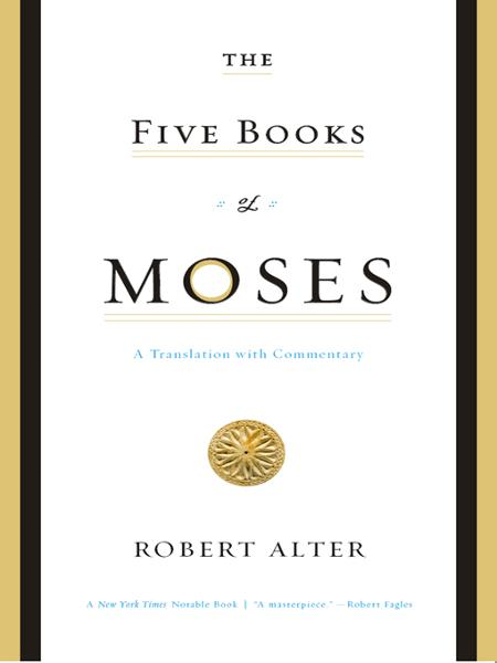 The Five Books of Moses: A Translation with Commentary By: Robert Alter
