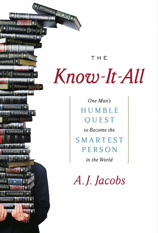 The Know-It-All By: A. J. Jacobs
