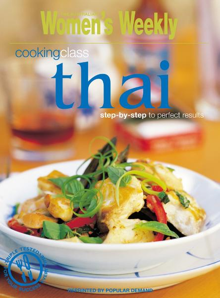 Cooking Class Thai The Australian Women's Weekly