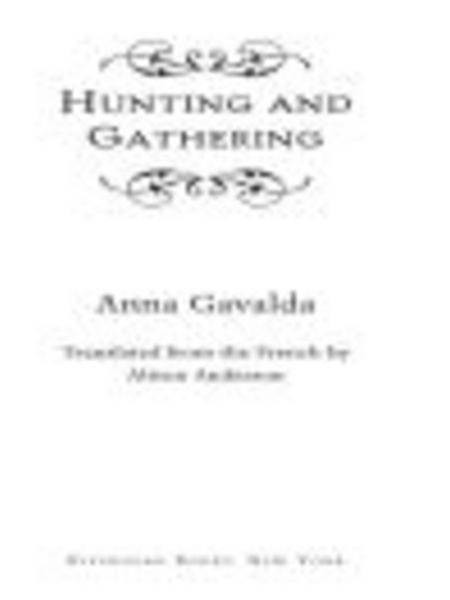 Hunting and Gathering By: Anna Gavalda